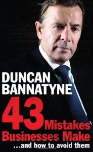 Duncan Bannatyne 43 Mistakes Businesses Make