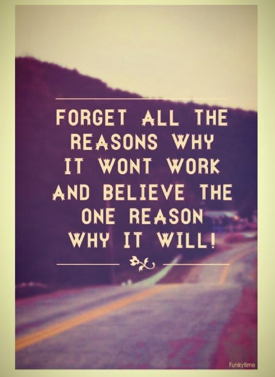 Forget-all-the-reasons-why-it-won_t-work-and-believe-the-one-reason-why-it-will.