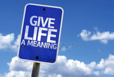 depositphotos_59675829-stock-photo-give-life-a-meaning-sign