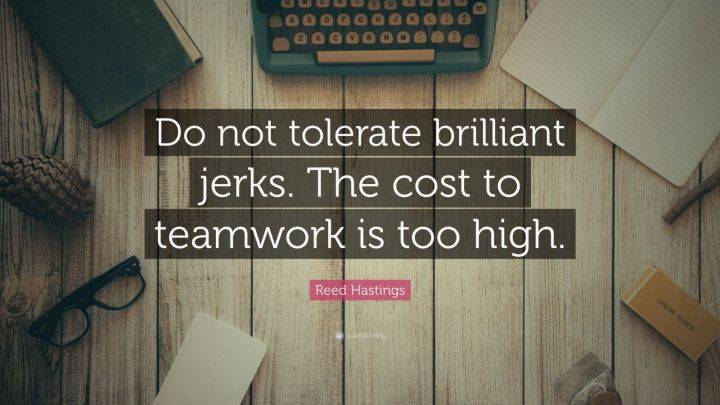 4733384-Reed-Hastings-Quote-Do-not-tolerate-brilliant-jerks-The-cost-to-1