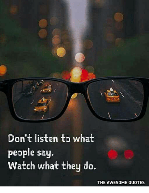 dont-listen-to-what-people-say-watch-what-they-do-27614551
