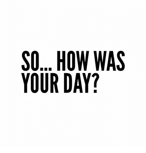 so-how-was-your-day-14338458