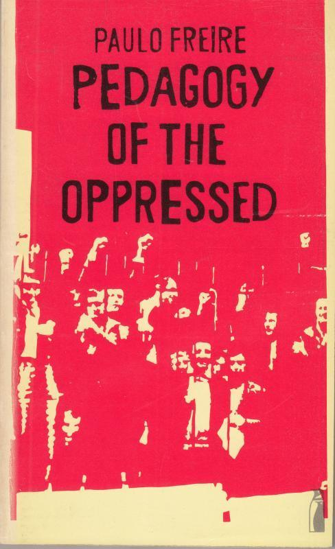 Book Review: Pedagogy of the Oppressed by Paulo Freire – rochemamabolo